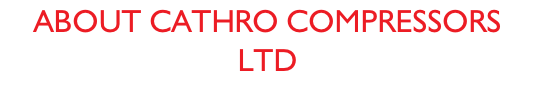 ABOUT CATHRO COMPRESSORS LTD